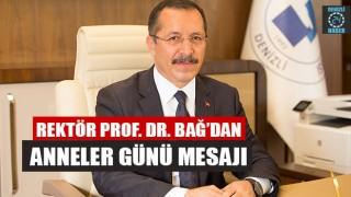 Rektör Prof. Dr. Bağ'dan Anneler Günü Mesajı