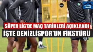 Süper Lig'de Maç Tarihleri Açıklandı İşte Denizlispor'un Fikstürü