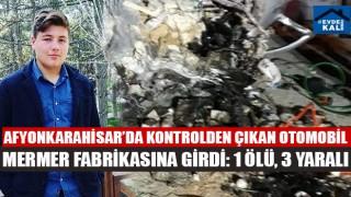 Afyonkarahisar İscehisar'da otomobil mermer bloklarına çarptı Melih Kayman öldü