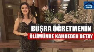 Kazada ölen genç öğretmen Büşra Çerşil, 3 ay sonra nişanlanacaktı