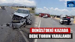 Denizli'deki Kazada Dede Torun Yaralandı