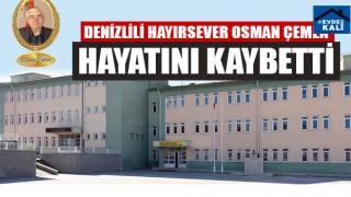 Denizlili Hayırsever Osman Çemen Hayatını Kaybetti