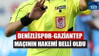Denizlispor-Gaziantep Maçının Hakemi Belli Oldu