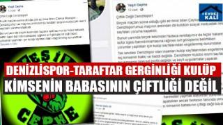 Denizlispor-Taraftar Gerginliği Kulüp Kimsenin Babasının Çiftliği Değil
