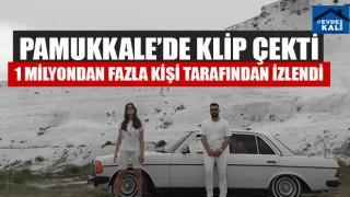 Pamukkale'de Klip Çekti 1 Milyondan Fazla Kişi Tarafından İzlendi