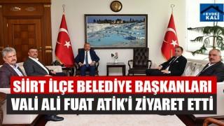 Siirt İlçe Belediye Başkanları Vali Ali Fuat Atik'i Ziyaret Etti