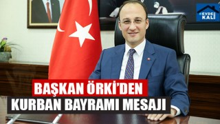 Başkan Örki'den Kurban Bayramı Mesajı