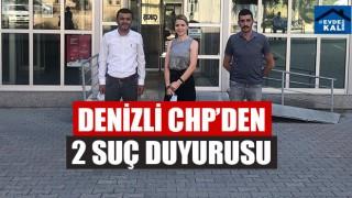 Denizli CHP'den 2 Suç Duyurusu
