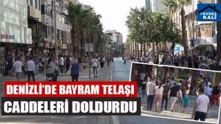 Denizli'de Bayram Telaşı Caddeleri Doldurdu