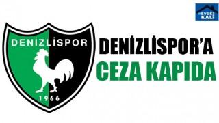 Denizlispor'a Ceza Kapıda