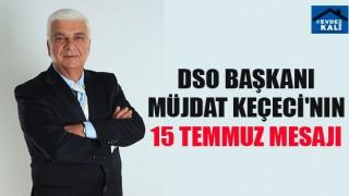 DSO Başkanı Müjdat Keçeci'nin 15 Temmuz Mesaji