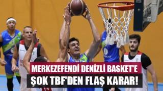 Merkezefendi Denizli Basket'e şok TBF'den flaş karar!