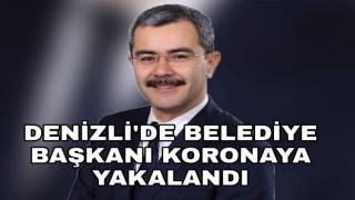 Denizli'de Belediye başkanı koronaya yakalandı
