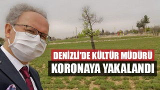 Denizli'de Kültür Müdürü Koronaya Yakalandı