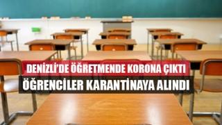 Denizli'de Öğretmende Korona Çıktı Öğrenciler Karantinaya Alındı