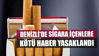 Denizli'de sigara içenlere kötü haber YASAKLANDI
