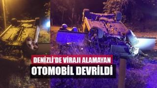 Denizli'de Virajı alamayan otomobil devrildi