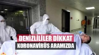 Denizlililer Dikkat! Koronavirüs Aramızda