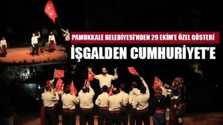 Pamukkale Belediyesi'nden 29 Ekim'e Özel Gösteri