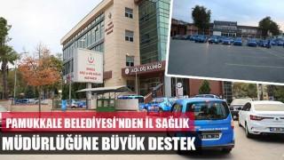 Pamukkale Belediyesi'nden İl Sağlık Müdürlüğüne Büyük Destek