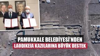 Pamukkale Belediyesi'nden Laodıkeıa kazılarına büyük destek