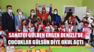 Sanatçı Gülben Ergen Denizli'de Çocuklar Gülsün Diye Okul Açtı