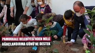 Pamukkale Belediyesi'nden Milli Ağaçlandırma Günü'ne destek