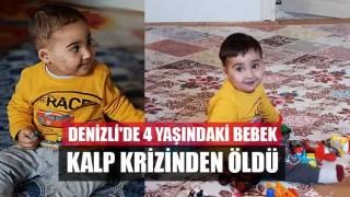 Denizli'de 4 yaşındaki bebek kalp krizinden öldü
