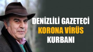 Denizlili gazeteci Emin Karaca korona virüs kurbanı