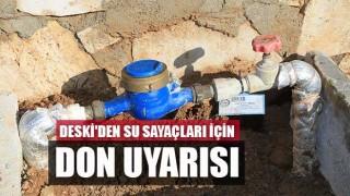 DESKİ'den su sayaçları için don uyarısı