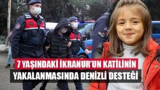 7 yaşındaki İkranur'un katilinin yakalanmasında Denizli desteği