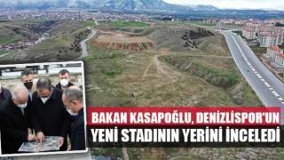 Bakan Kasapoğlu, Denizlispor'un yeni stadının yerini inceledi