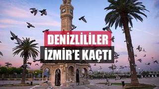 Denizlililer İzmir'e kaçtı