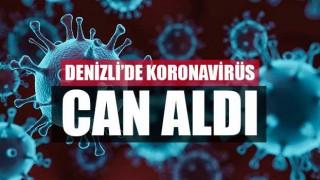 Denizli'de koronavirüs can aldı