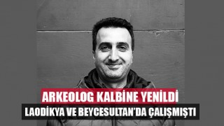 Arkeolog Mehmet Yurtsever kalbine yenildi