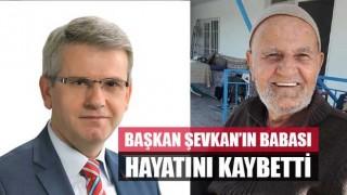 Başkan Şevkan'ın babası koronavirüse yenildi