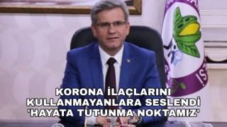 Denizli'de Belediye Başkanı korona virüs ilaçlarını kullanmayan pozitif hastalara seslendi