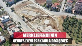 Merkezefendi'nin Çehresi Yeni Parklar İle Değişecek