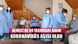 Denizli'de 94 yaşındaki adam koronavirüs aşısı oldu