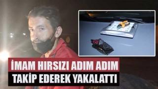 imam, hırsızı adım adım takip ederek yakalattı