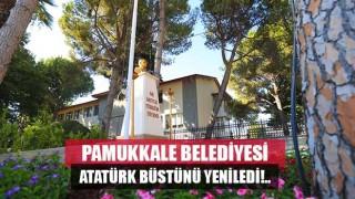 Pamukkale Belediyesi Atatürk Büstünü Yeniledi