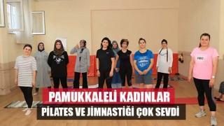 Pamukkaleli Kadınlar Pilates Ve Jimnastiği Çok Sevdi