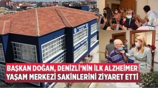 Başkan Doğan, Denizli'nin ilk Alzheimer Yaşam Merkezi sakinlerini ziyaret etti