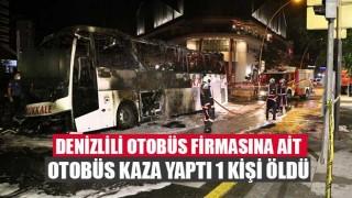 Denizlili otobüs firmasına ait otobüs kaza yaptı 1 kişi öldü