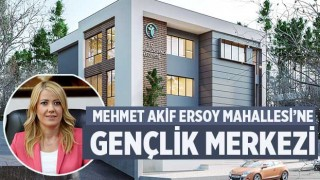 Merkezefendi Belediyesi'nden Mehmet Akif Ersoy Mahallesi'ne Gençlik Merkezi