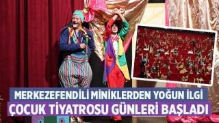 Merkezefendili miniklerden yoğun ilgi Çocuk Tiyatrosu Günleri Başladı