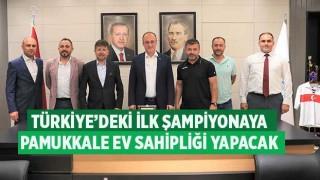 Türkiye'deki İlk Şampiyonaya Pamukkale Ev Sahipliği Yapacak