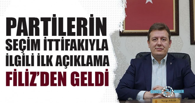 Partilerin Seçim İttifakıyla İlgili İlk Açıklama Filiz'den Geldi