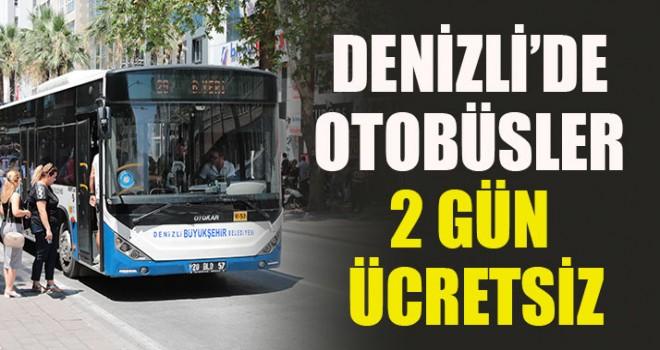 Denizli'de Otobüsler 2 Gün Ücretsiz