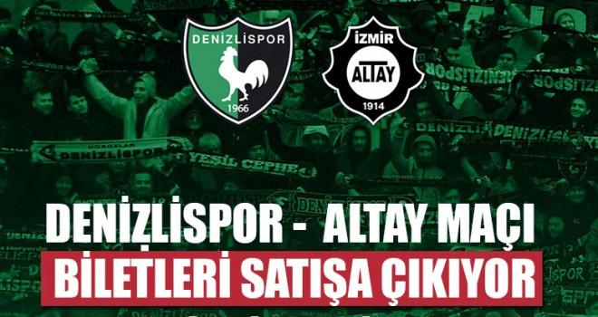 Denizlispor - Altay Maçı Biletleri Satışa Çıkıyor